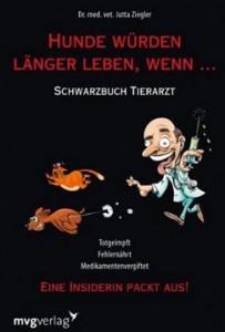 Hunde würden länger leben, wenn...: Schwarzbuch Tierarzt